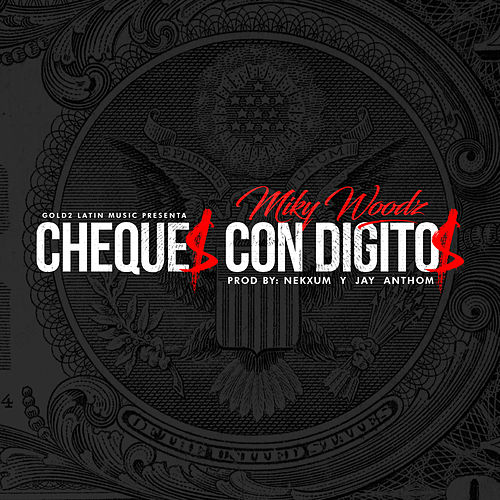 Cheques Con Digitos by Miky Woodz