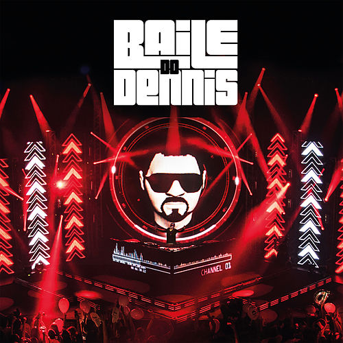 Baile do Dennis (Ao Vivo) [Deluxe Edition] by Dennis DJ