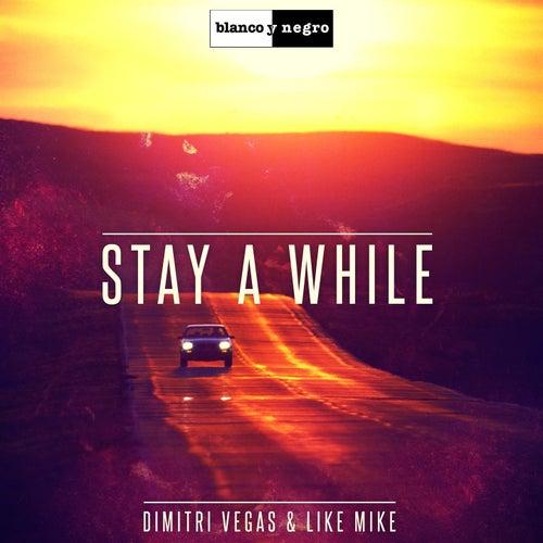 Stay a While de Dimitri Vegas & Like Mike