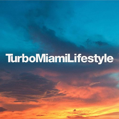 Turbo Miami Lifestyle de Various Artists