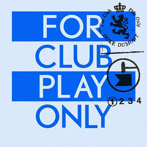For Club Play Only Pt.1 de Duke Dumont