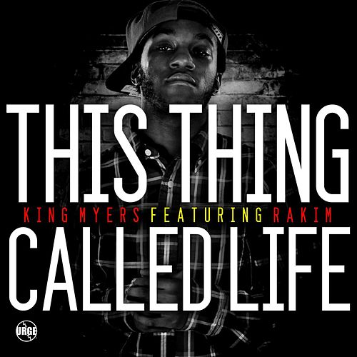 This Thing Called Life (feat. Rakim) von King Myers