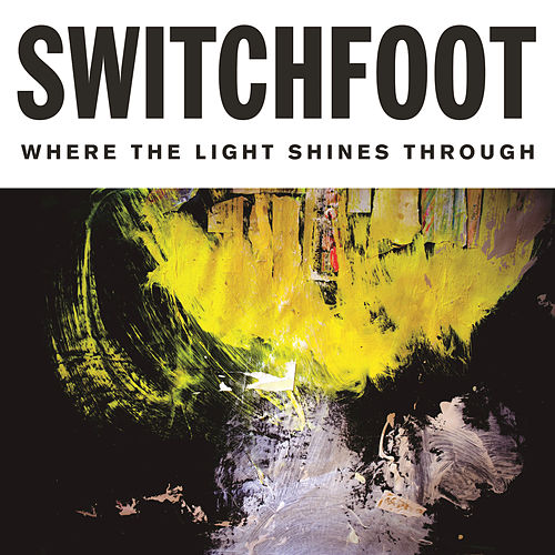 Where The Light Shines Through de Switchfoot