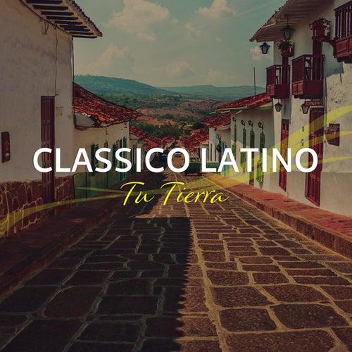 Tu Tierra de Classico Latino