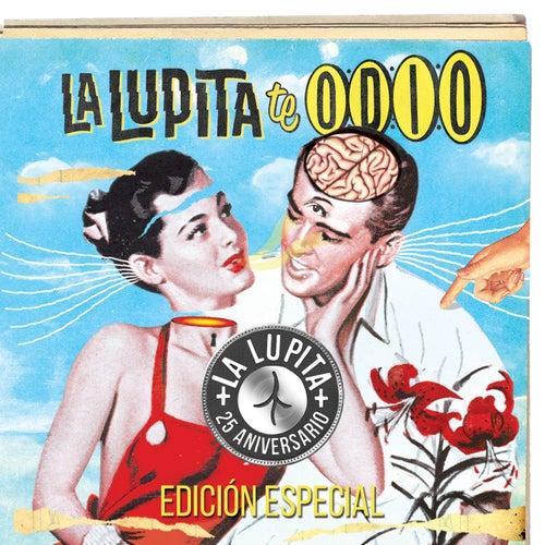 Te Odio (Edición Especial 25 Aniversario) de La Lupita