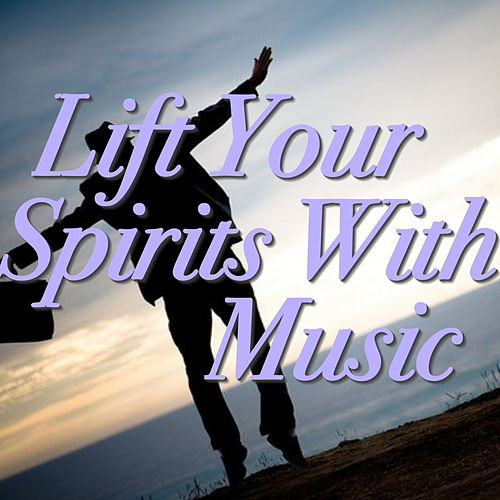 Lift Your Spirits With Music de Various Artists