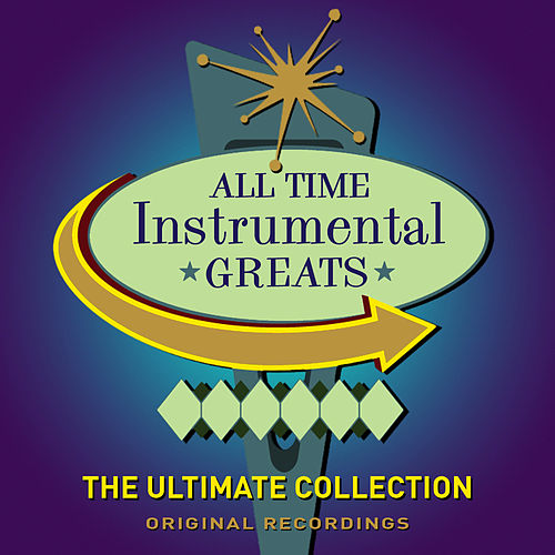 All Time Instrumental Greats by Various Artists