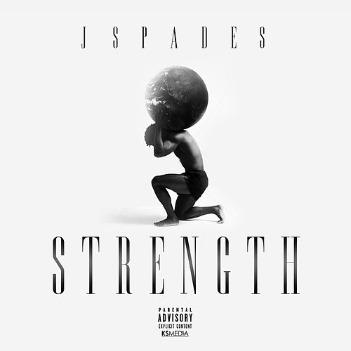 Strength by J Spades