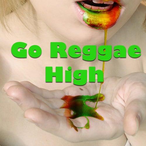 Go Reggae High by Various Artists