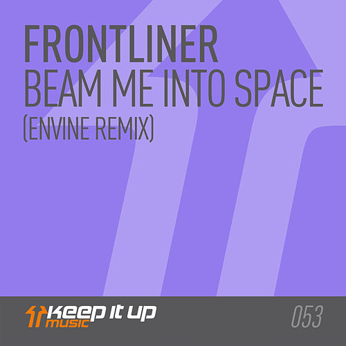 Beam Me Into Space (Envine Remix) by Frontliner