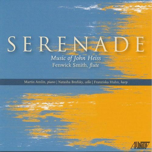 Serenade: Music of John Heiss von Various Artists
