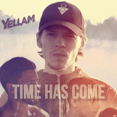Time Has Come by Yellam