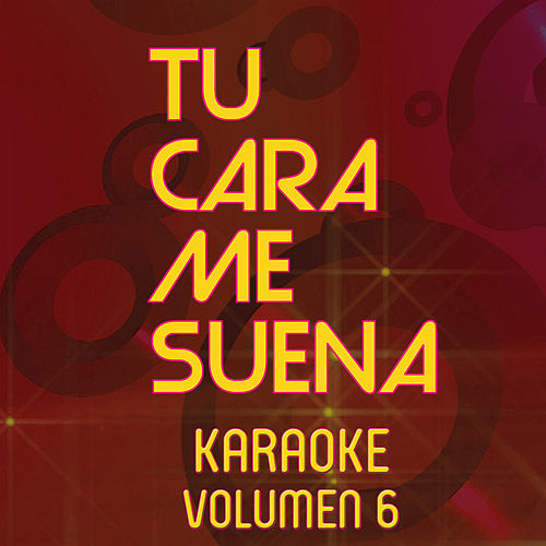 Tu Cara Me Suena Karaoke (Vol. 6) by Ten Productions
