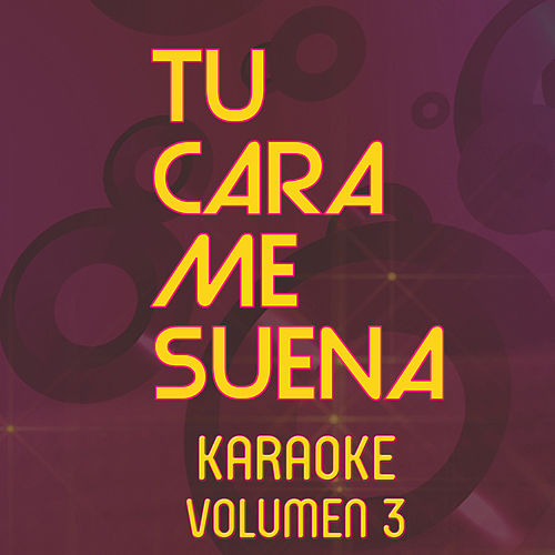 Tu Cara Me Suena Karaoke (Vol. 3) di Ten Productions