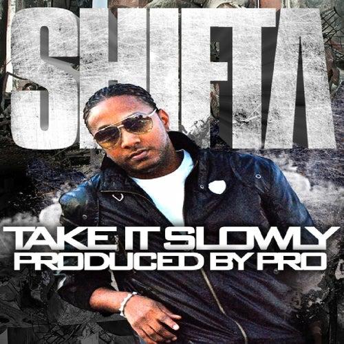 Take It Slowly by Shifta