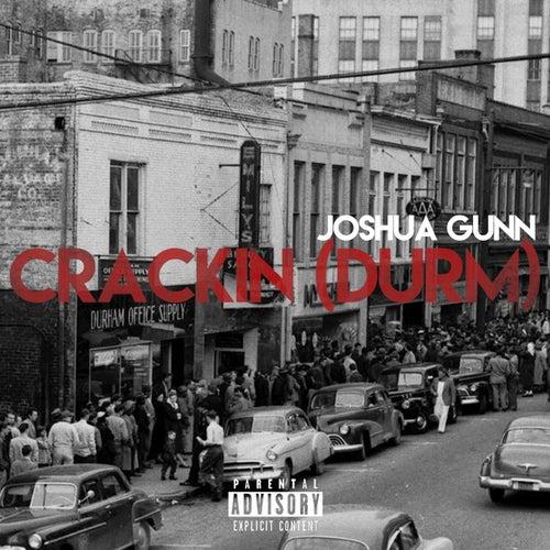 Crackin' (Durm) von Joshua Gunn