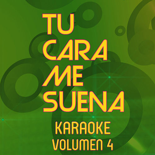 Tu Cara Me Suena Karaoke (Vol. 4) de Ten Productions