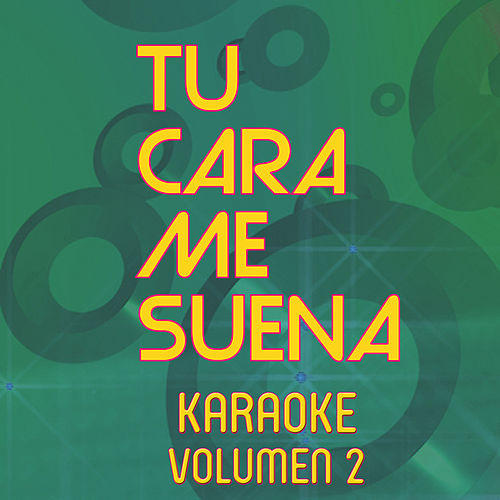 Tu Cara Me Suena Karaoke (Vol. 2) by Ten Productions
