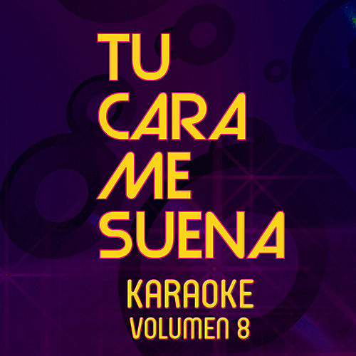 Tu Cara Me Suena Karaoke (Vol. 8) de Ten Productions