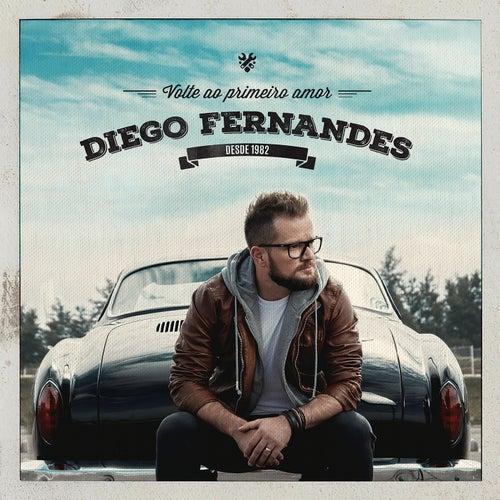 Volte ao Primeiro Amor by Diego Fernandes