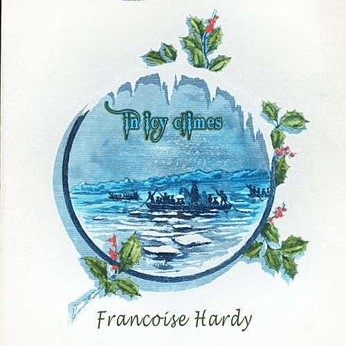 In Icy Climes de Francoise Hardy
