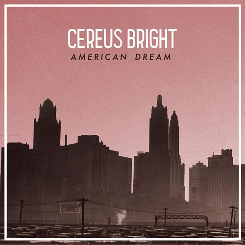 American Dream by Cereus Bright