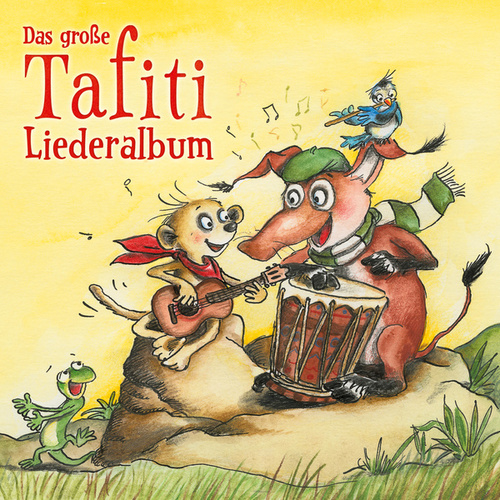 Das große Tafiti-Liederalbum von Tafiti