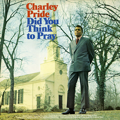 Did You Think To Pray (Bonus Track Version) de Charley Pride
