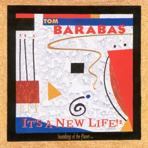 It's a New Life! de Tom Barabas