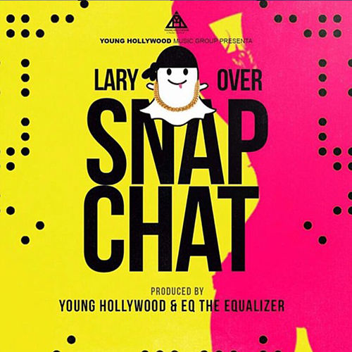 Snap Chat de Lary Over