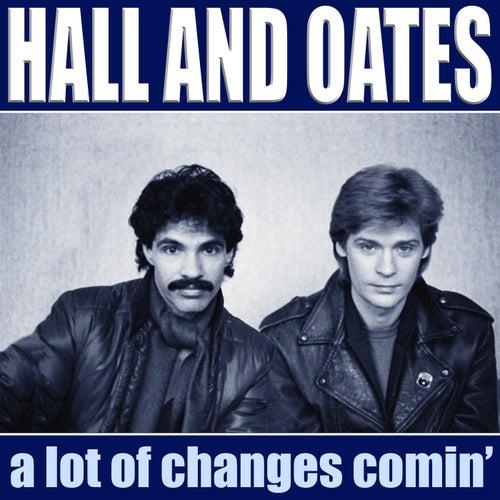 A Lot Of Changes Comin' de Hall & Oates