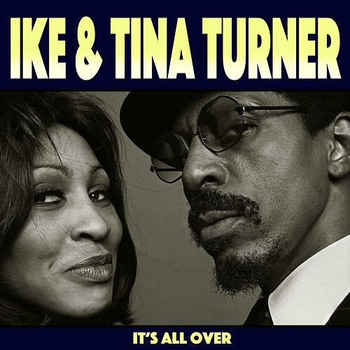 It Is All Over von Ike and Tina Turner