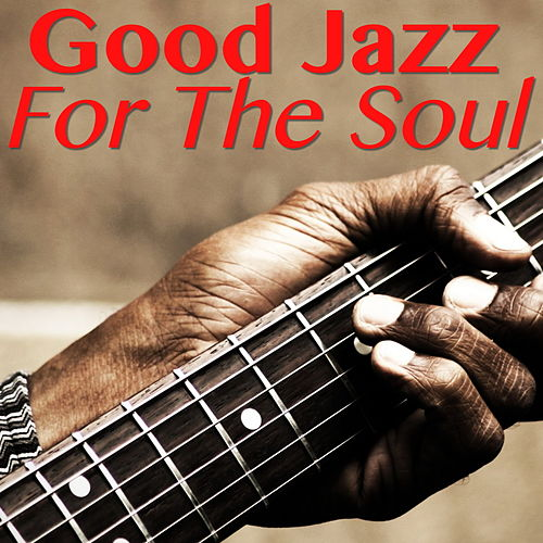 Good Jazz For The Soul de Various Artists