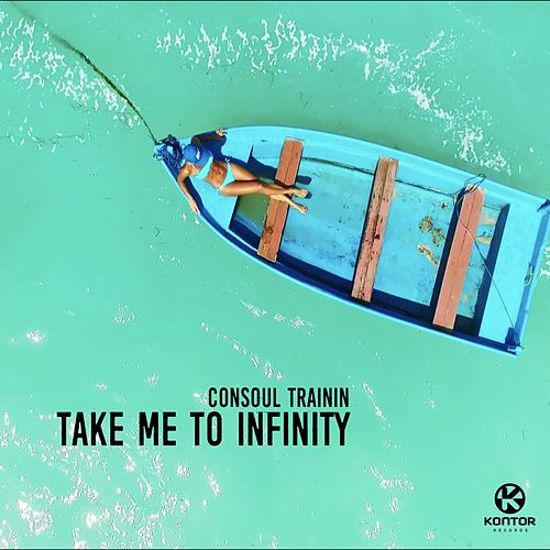 Take Me to Infinity von Consoul Trainin