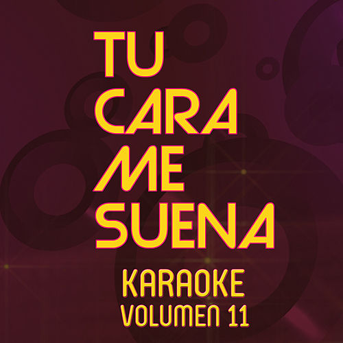 Tu Cara Me Suena Karaoke (Vol. 11) von Ten Productions
