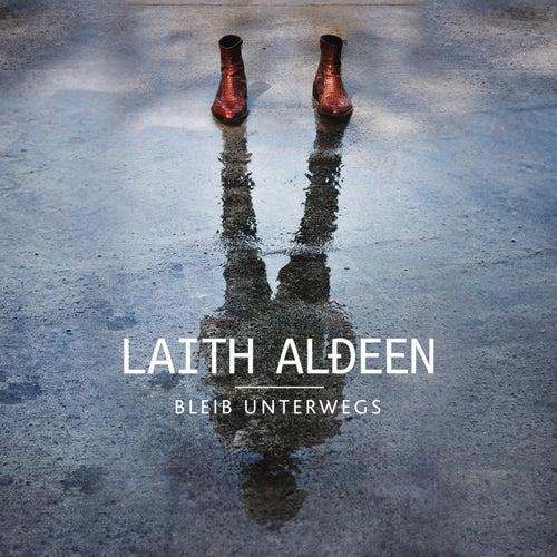 Bleib unterwegs von Laith Al-Deen