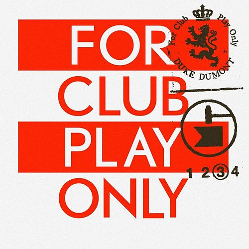 For Club Play Only Pt.3 by Duke Dumont