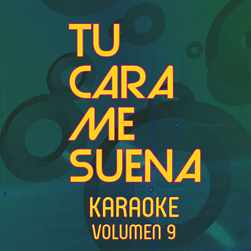 Tu Cara Me Suena Karaoke (Vol. 9) di Ten Productions