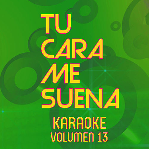 Tu Cara Me Suena Karaoke (Vol. 13) de Ten Productions