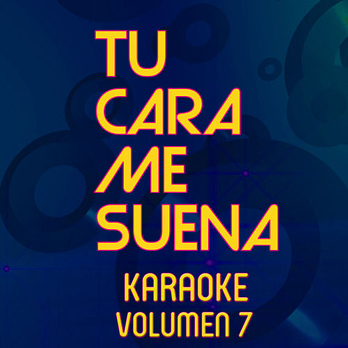 Tu Cara Me Suena Karaoke (Vol. 7) von Ten Productions
