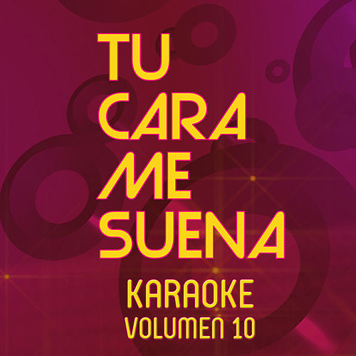 Tu Cara Me Suena Karaoke (Vol. 10) de Ten Productions
