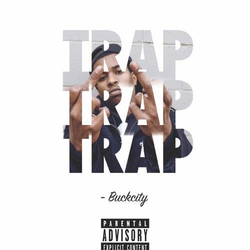 Trap Trap Trap by Buck City