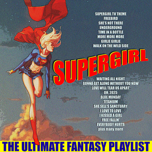 Supergirl - The Complete Fantasy Playlist de Various Artists