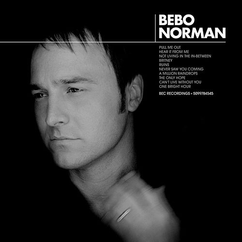 Bebo Norman by Bebo Norman