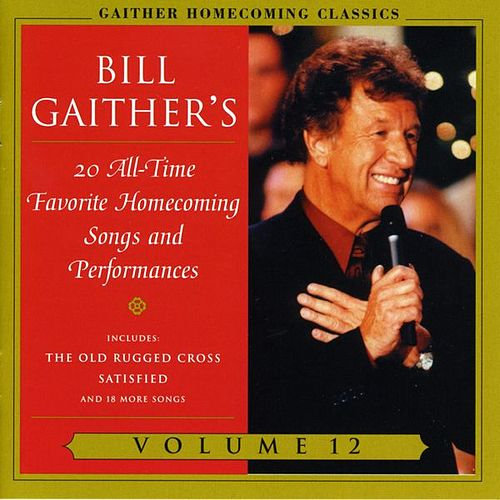 Homecoming Classics Vol. 12 by Bill & Gloria Gaither