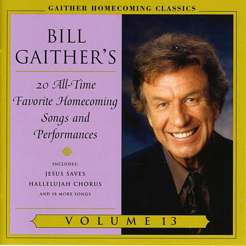 Homecoming Classics by Bill & Gloria Gaither