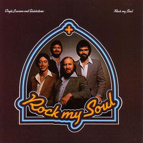 Rock My Soul by Doyle Lawson