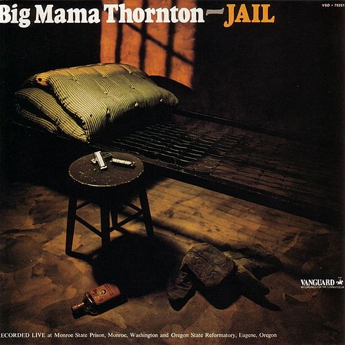 Jail von Big Mama Thornton