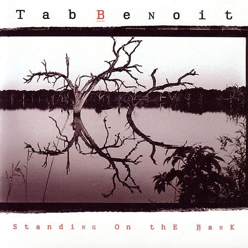 Standing On The Bank de Tab Benoit