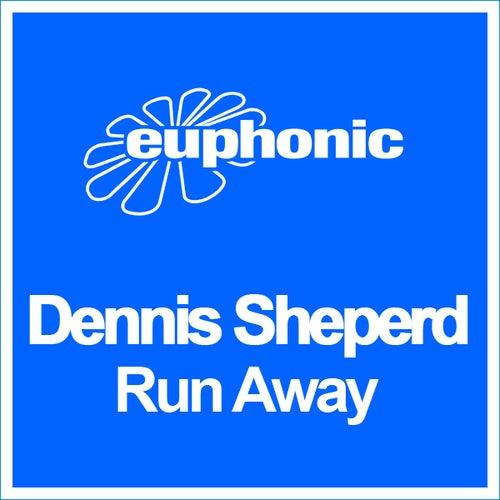 Run Away van Dennis Sheperd